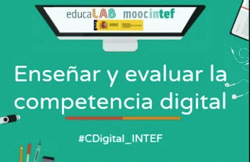 #CDigital_INTEF : ENSEÑAR Y EVALUAR LA COMPETENCIA DIGITAL